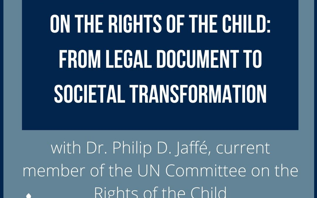The Vitality of the Convention on the Rights of the Child: From Legal Document to Societal Transformation
